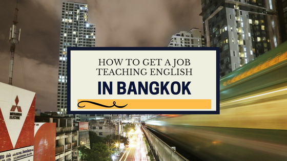 How to get a teaching job in Bangkok