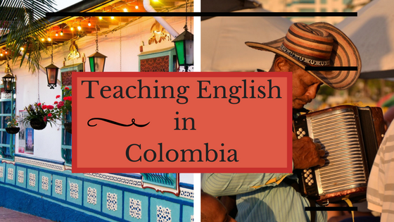 Teaching English in Colombia a Guide