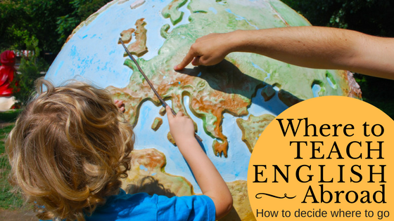 How to decide where to teach English abroad