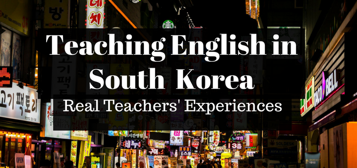 Teaching English in South Korea Real Teachers Experiences