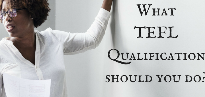 What TEFL Qualification should you do? Teach English