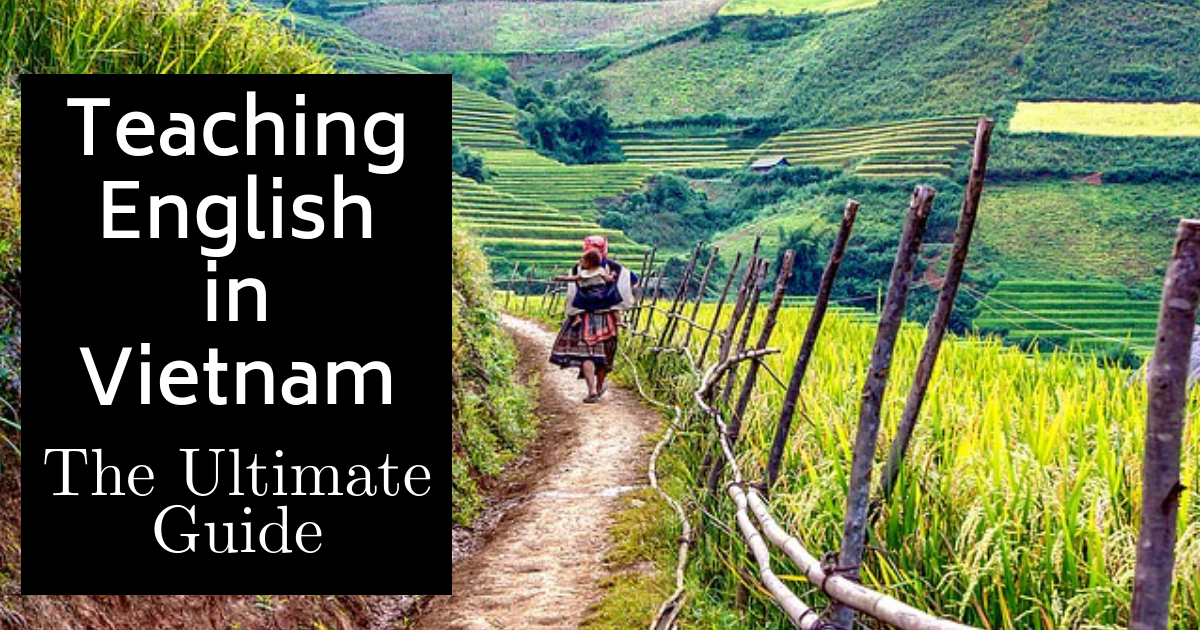 Teaching English in Vietnam - the Ultimate Guide